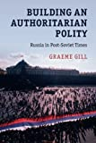 img - for Building an Authoritarian Polity: Russia in Post-Soviet Times book / textbook / text book