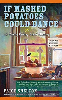If Mashed Potatoes Could Dance (Country Cooking School Mystery Book 2) by [Shelton, Paige]