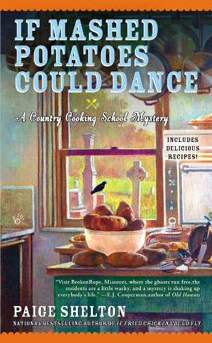If Mashed Potatoes Could Dance (Country Cooking School Mystery Book 2) by Paige Shelton