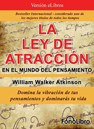 La Ley De Atraccion En El Mundo Del Pensamiento Spanish Edition Ebook Atkinson William Walker Fernandez Abel Kindle Store