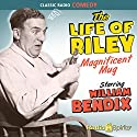 The Life of Riley: Magnificent Mug Radio/TV Program by Irving Brecher Narrated by William Bendix