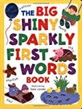 The Big Shiny Sparkly First Words Book, Susie Lacome, 0762416467