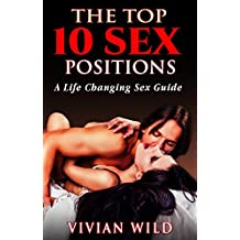 The Top 10 Sex Positions: A Life Changing Sex Guide