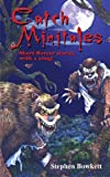 Catch Minitales : Short Horror Stories with a Sting!, Bowkett, Stephen, 1855391740