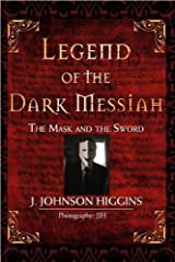Legend of the Dark Messiah: The Mask and the Sword Hardcover