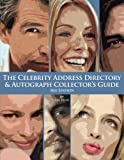 The Celebrity Address Directory & Autograph Collector's Guide with 30,000 Entries