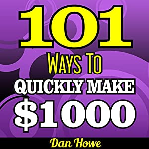101 Ways To Make $1000 Quickly Audiobook
