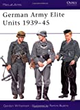 German Army Elite Units 1939-45, Gordon Williamson, 1841764051
