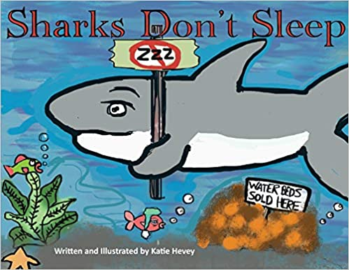 Sharks Don't Sleep by Katie Hevey