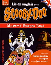 A story and games with Scooby-Doo - Mummy Scares Best par  Harrap's