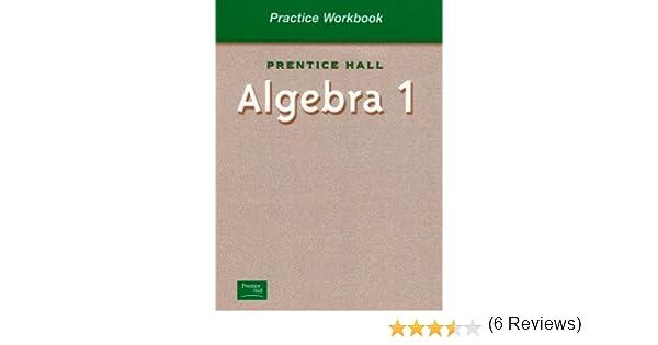 ALGEBRA 1 BY SMITH PRACTICE WORKBOOK 2001C: PRENTICE HALL ...