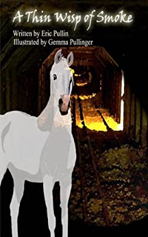 A Thin Wisp of Smoke (Henry, the Horse Book 2) by [Pullin, Eric]