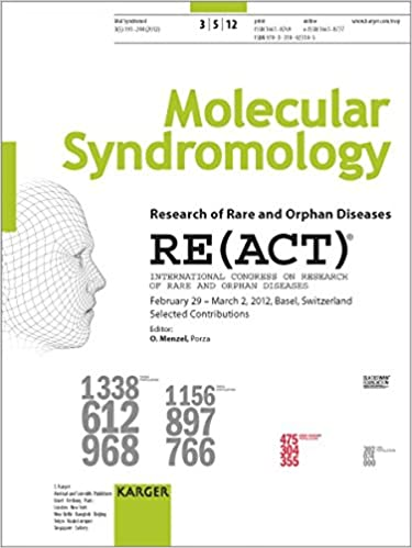 O. Menzel - Research Of Rare And Orphan Diseases: Re(act). International Congress On Research Of Rare And Orphan Diseases, Basel, February/march 2012. Special ... 'molecular Syndromology 2012, Vol. 3, No. 5'