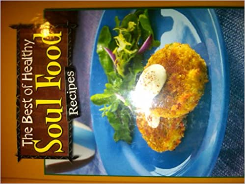 The best of healthy soul food recipes american heart association the best of healthy soul food recipes american heart association 9781412796521 amazon books forumfinder Image collections