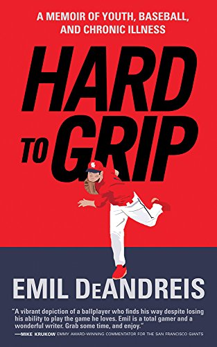 Hard To Grip: A Memoir of Youth, Baseball, and Chronic Illness