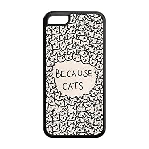 Because Cats Hard Rubber Cell Phone Cover Case for iPhone 5C,5C Phone Cases