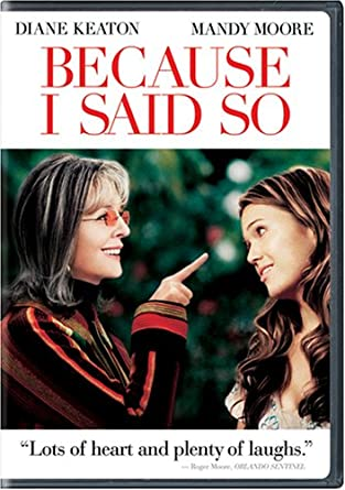 Image result for because I said so movie