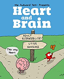 Heart and Brain: An Awkward Yeti Collection by The Awkward Yeti, Nick Seluk