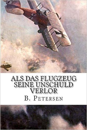 Als das Flugzeug seine Unschuld verlor: Die Geschichte der Flugzeuge bis 1918