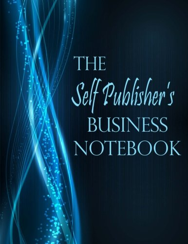 Read Online The Self Publisher's Business Notebook - Blue Sparkle (Volume 1) pdf