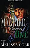 Married to the Wrong One, Cobb, Melissa, 0989131874