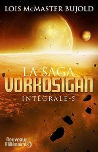 La saga Vorkosigan - Intégrale, tome 5 par Loïs McMaster Bujold