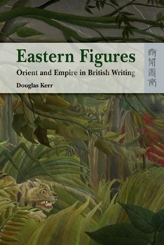 Eastern Figures: Orient and Empire in British Writing ebook