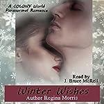 Winter Wishes: Colony World, Book 1 | Regina Morris
