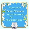 Saint Germain: Ausbalancierung des Körpergewichts Hörbuch von Christine Woydt Gesprochen von: Christine Woydt