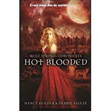 Hot Blooded (Wolf Springs Chronicles) (Volume 2)