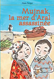 """Afficher """"Mujnak, la mer d'Aral assassinée"""""""