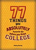 77 Things You Absolutely Have to Do Before You Finish College, Halley Bondy, 1936976005