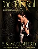 Don't Tell A Soul: Southern Sizzler Romantic Thriller, Book 1 (Southern Sizzler Series)