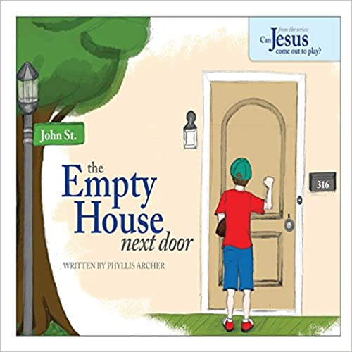 Book The Empty House Next Door: The Series: Can Jesus Come Out to Play?