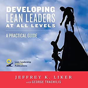 Developing Lean Leaders at All Levels Audiobook