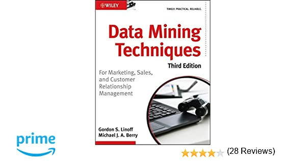 Data Mining Techniques: For Marketing, Sales, and Customer ...