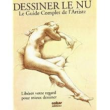 Dessiner le nu: le guide complet de l'artiste [nouvelle édition]