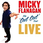 Micky Flanagan - The Out Out Tour: Live | Micky Flanagan