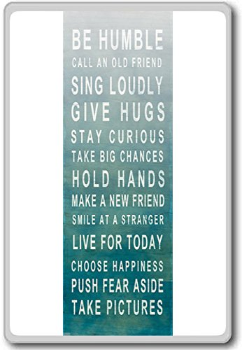 Be Humble, Call An Old Friend, Sing Loudly… – motivational inspirational quotes fridge magnet