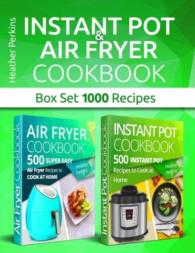Instant Pot and Air Fryer Cookbook: Box Set 1000 Recipes PDF