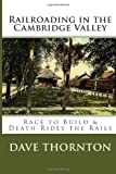 Railroading in the Cambridge Valley, Dave Thornton, 1484850432