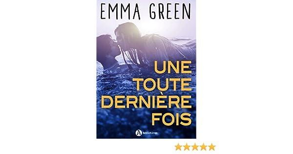Une toute dernière fois: Replongez dans lunivers dEmma Green (French Edition) - Kindle edition by Emma M. Green. Literature & Fiction Kindle eBooks ...