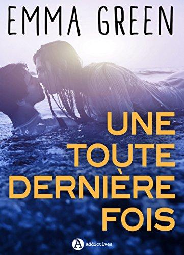 Une toute dernière fois: Replongez dans lunivers dEmma Green (French