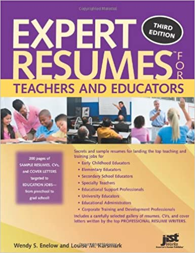 Expert resumes for teachers and educators 3rd ed wendy s enelow expert resumes for teachers and educators 3rd ed wendy s enelow and louise m kursmark 9781593578121 amazon books altavistaventures Images