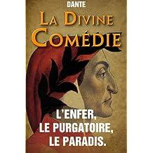 La Divine Comedie - L'Enfer, le Purgatoire, le Paradis. (French Edition)