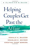 img - for Helping Couples Get Past the Affair: A Clinician's Guide by Donald H. Baucom PhD (2009-02-11) book / textbook / text book