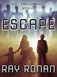 ESCAPE: The SUB C Paranormal Thriller Series - Book One