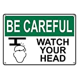 Weatherproof Plastic OSHA BE CAREFUL Watch Your Head Sign with English Text and Symbol