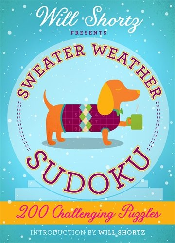 Will Shortz Presents Sweater Weather Sudoku: 200 Challenging Puzzles: Hard Sudoku Volume 2 (Challenging Sudoku)