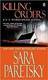Killing Orders A V. I. Warshawski Novels by Paretsky, Sara [Signet,2005] (Mass Market Paperback)